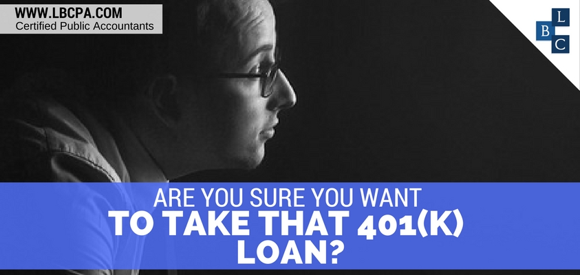 ARE YOU SURE YOU WANT TO TAKE THAT 401(K) LOAN?