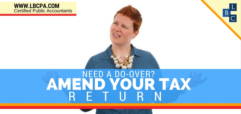 NEED A DO-OVER? AMEND YOUR TAX RETURN