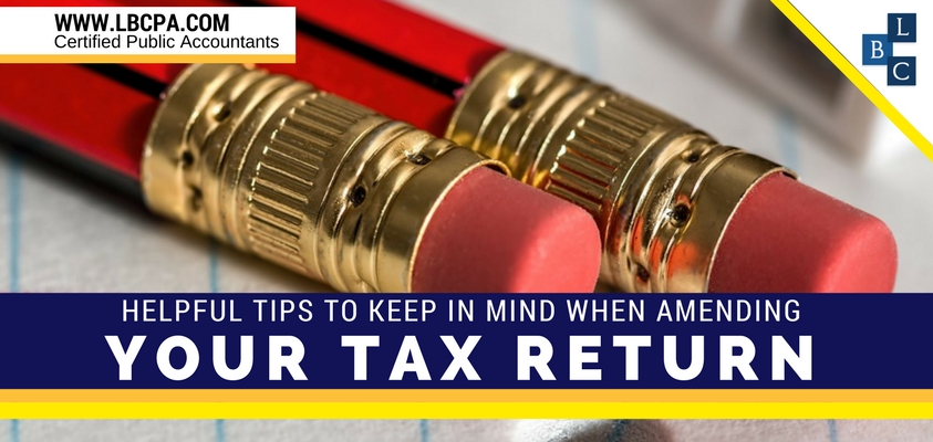 Helpful Tips to Keep in Mind When Amending Your Tax Return