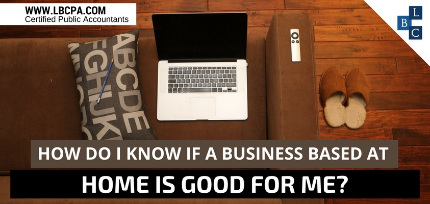 How do I know if a business based at home is good for me?