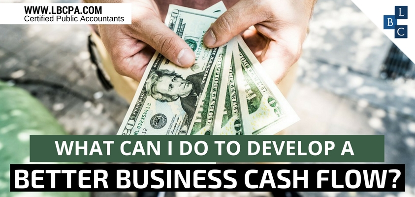 What can I do to develop a better business cash flow?