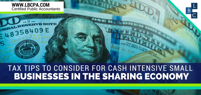 Tax Tips to Consider for Cash Intensive Small Businesses in the Sharing Economy