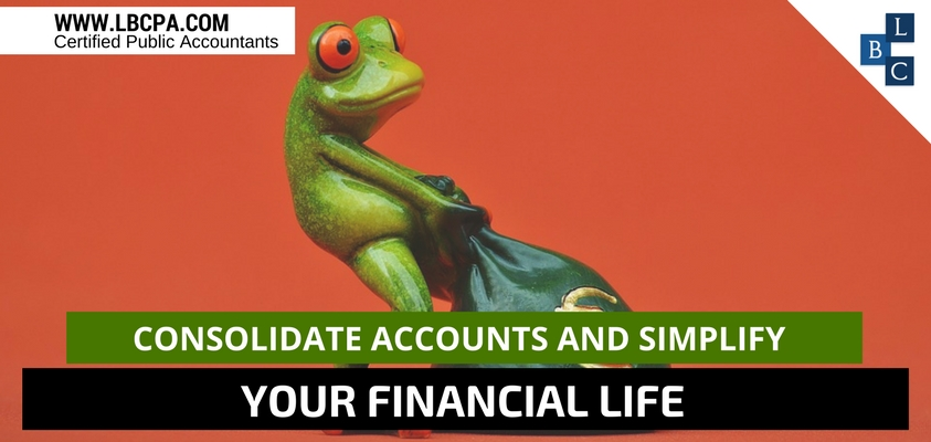 consolidate accounts and simplify your financial life