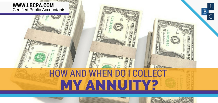 How and when do I collect my annuity?