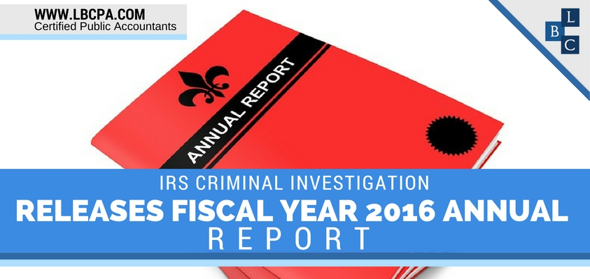 IRS Criminal Investigation Releases Fiscal Year 2016 Annual Report