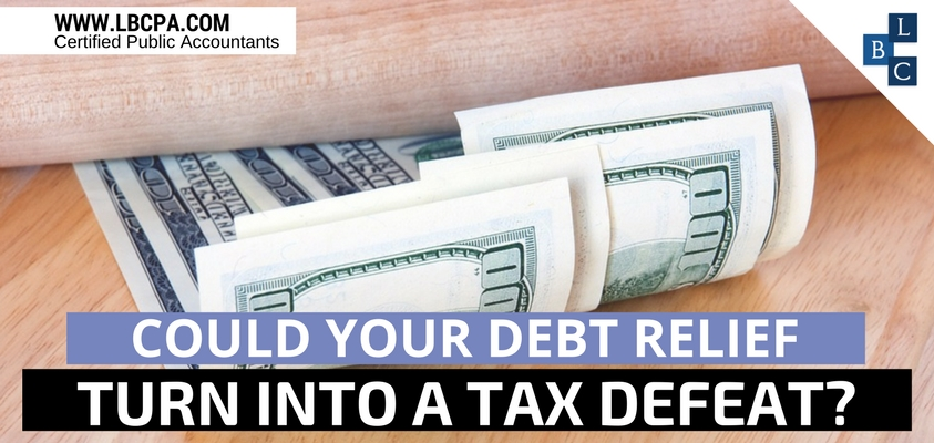 COULD YOUR DEBT RELIEF TURN INTO A TAX DEFEAT?