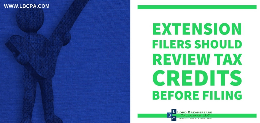 Extension Filers Should Review Tax Credits Before Filing