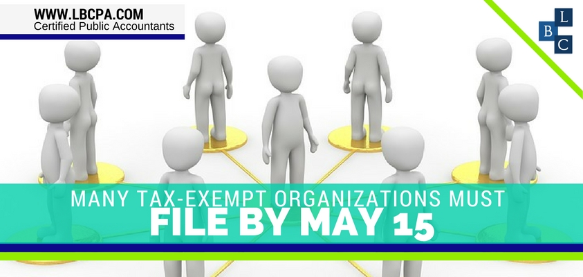 Many Tax-Exempt Organizations Must File by May 15