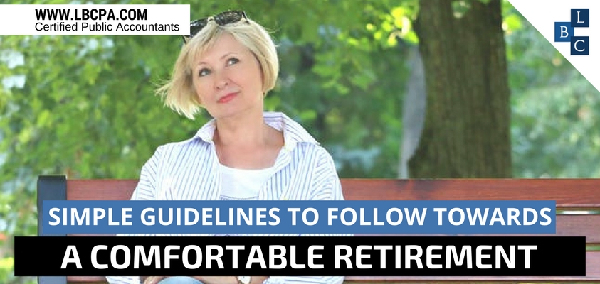 Simple guidelines to follow towards a comfortable retirement