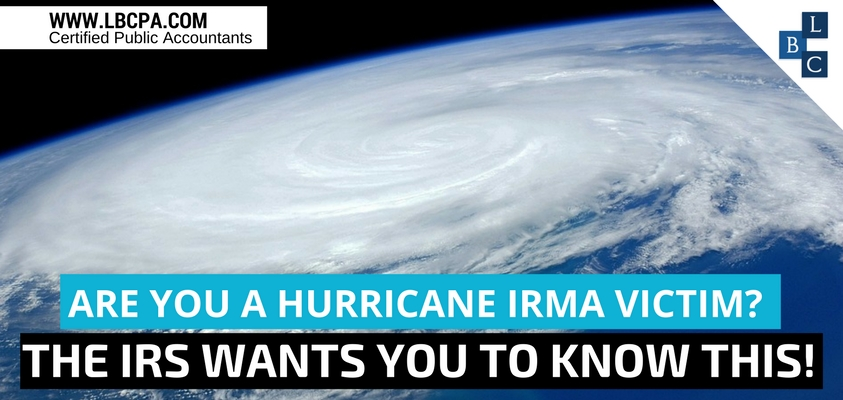 Are you a Hurricane Irma Victim? The IRS wants you to know this!