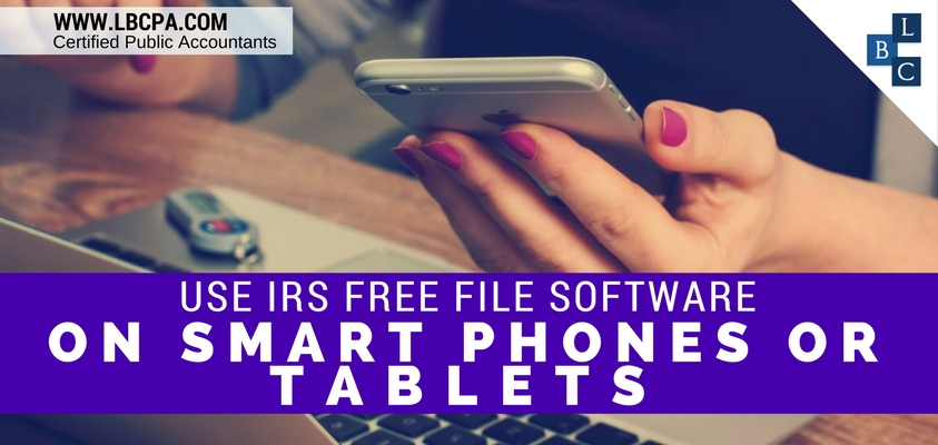 Use IRS Free File Software on Smart Phones or Tablets