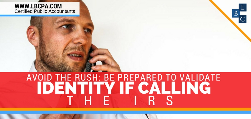 Avoid the Rush: Be Prepared to Validate Identity if Calling the IRS
