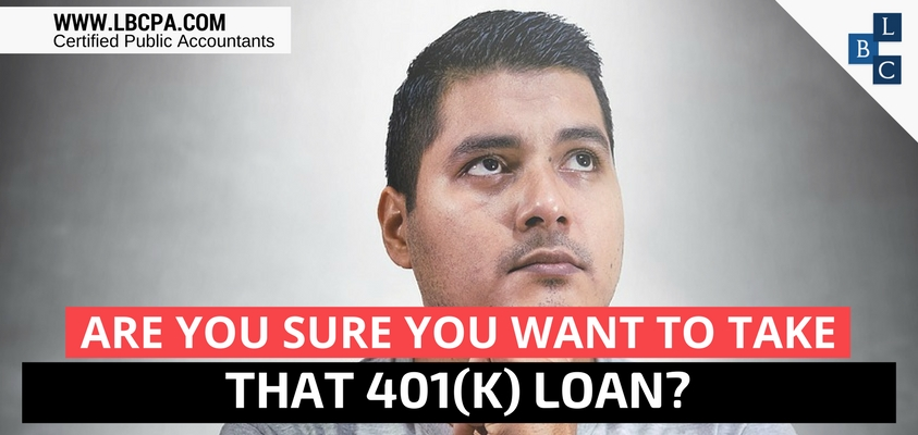 ARE YOU SURE YOU WANT TO TAKE THAT 401(K) LOAN