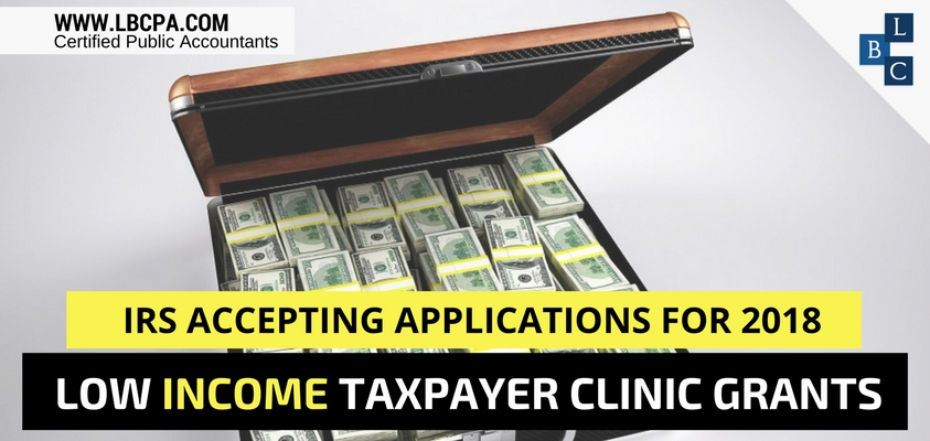 IRS Accepting Applications for 2018 Low Income Taxpayer Clinic Grants