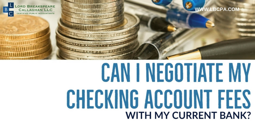 Can I negotiate my checking account fees with my current bank?