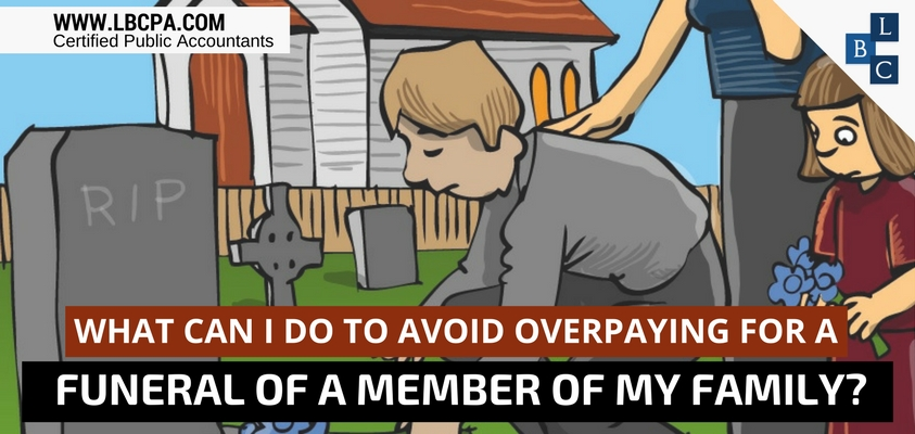 AVOID OVERPAYING FOR A FUNERAL OF A MEMBER OF MY FAMILY
