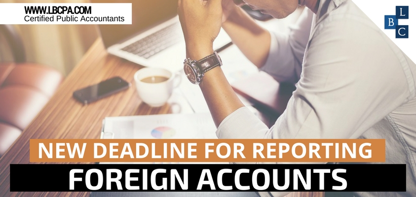 New Deadline for Reporting Foreign Accounts