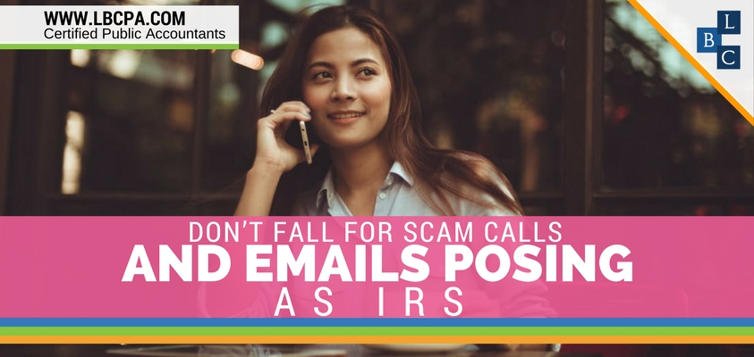 Don't Fall for Scam Calls and Emails Posing as IRS