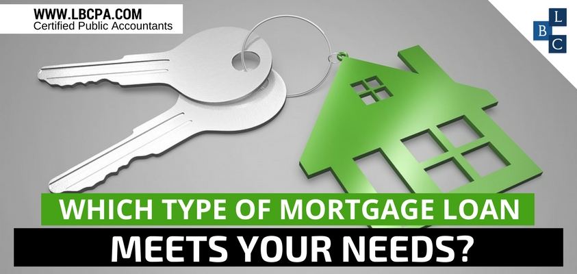 Which Type of Mortgage Loan Meets Your Needs