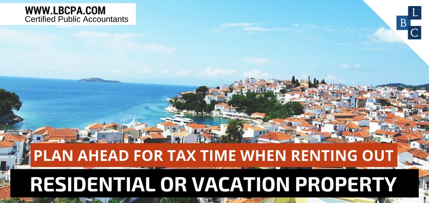 Plan Ahead for Tax Time When Renting Out Residential or Vacation Property
