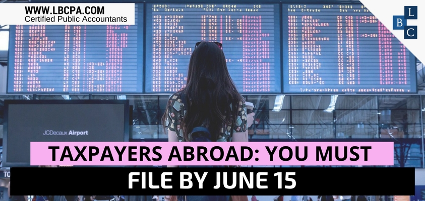 Taxpayers Abroad Must File by June 15