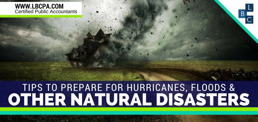 Tips to Taxpayers Preparing for Hurricanes, Floods and Other Natural Disasters