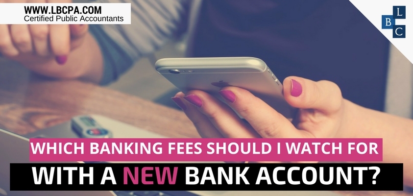 Which banking fees should I watch for with a new bank account?
