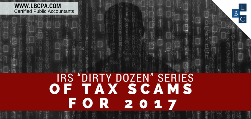 IRS DIRTY DOZEN TAX SCAMS 2017