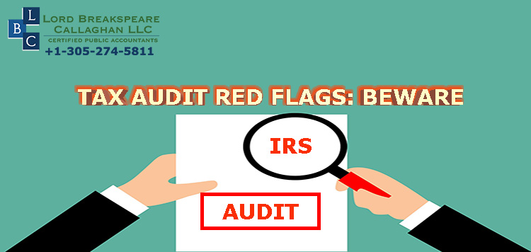 TAX AUDIT RED FLAGS: BEWARE