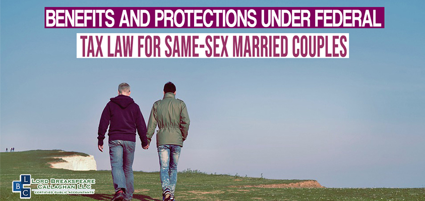 benefits and protections under federal tax law for same sex married couples