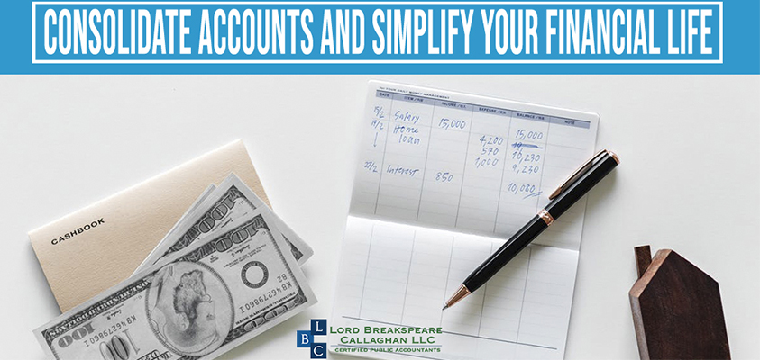 consolidate accounts and simplify your financial lif